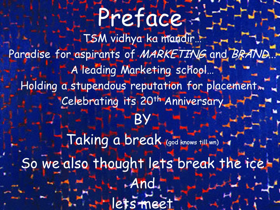 Preface TSM vidhya ka mandir… Paradise for aspirants of MARKETING and BRAND... A leading Marketing school… Holding a stupendous reputation for placeme