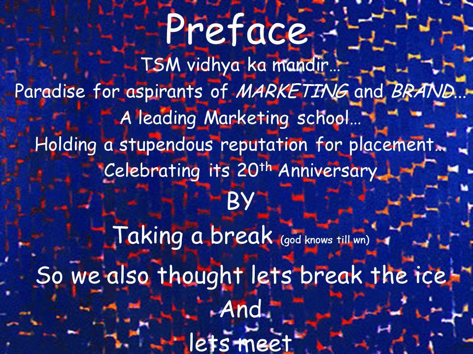 Preface TSM vidhya ka mandir… Paradise for aspirants of MARKETING and BRAND...