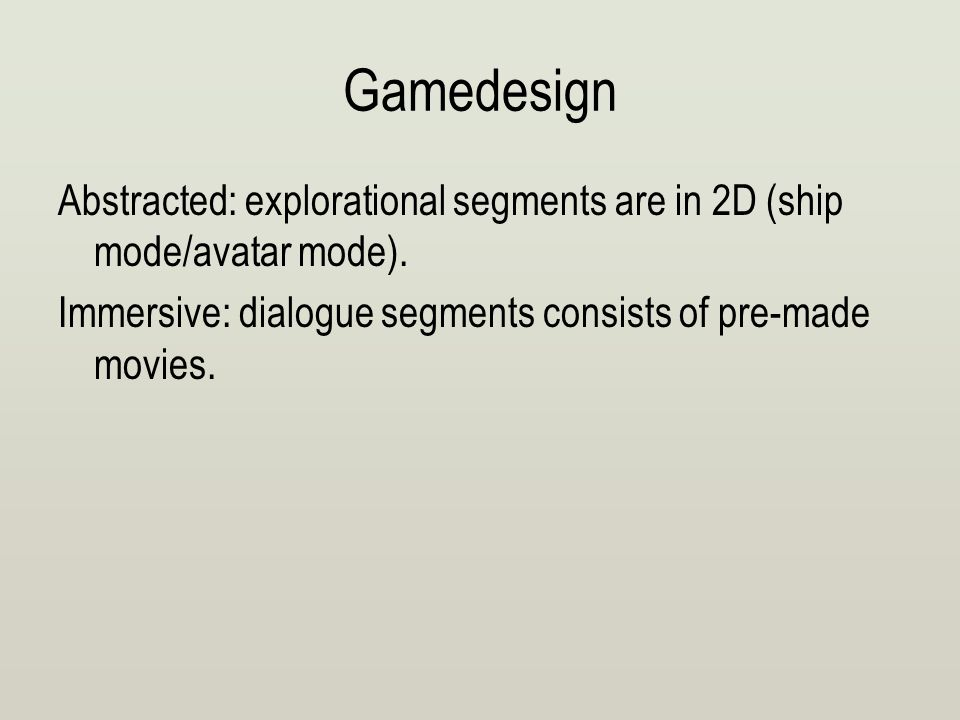 Gamedesign Abstracted: explorational segments are in 2D (ship mode/avatar mode).