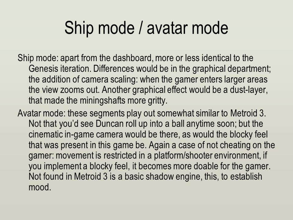Ship mode / avatar mode Ship mode: apart from the dashboard, more or less identical to the Genesis iteration.