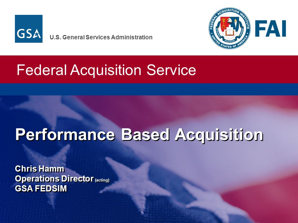 Seven Steps to Performance Based Services Acquisition 32 More Free Training - DAU Resources  The DAU offers a four and a half day classroom course entitled Mission Focused Service Acquisitions, course number ACQ265, and two online learning modules: 1) Performance-Based Services Acquisitions, CLC 013; and 2) Work Breakdown Structure, CLM 013.