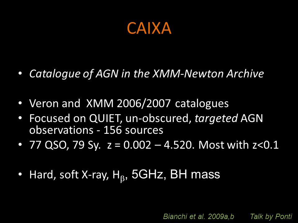 CAIXA - Loud Goal: Compare properties (and nature) of radio- loud versus radio-quiet AGN X-corr: 2XMM-DR3, Veron (13 th ), 2010 catalogues.
