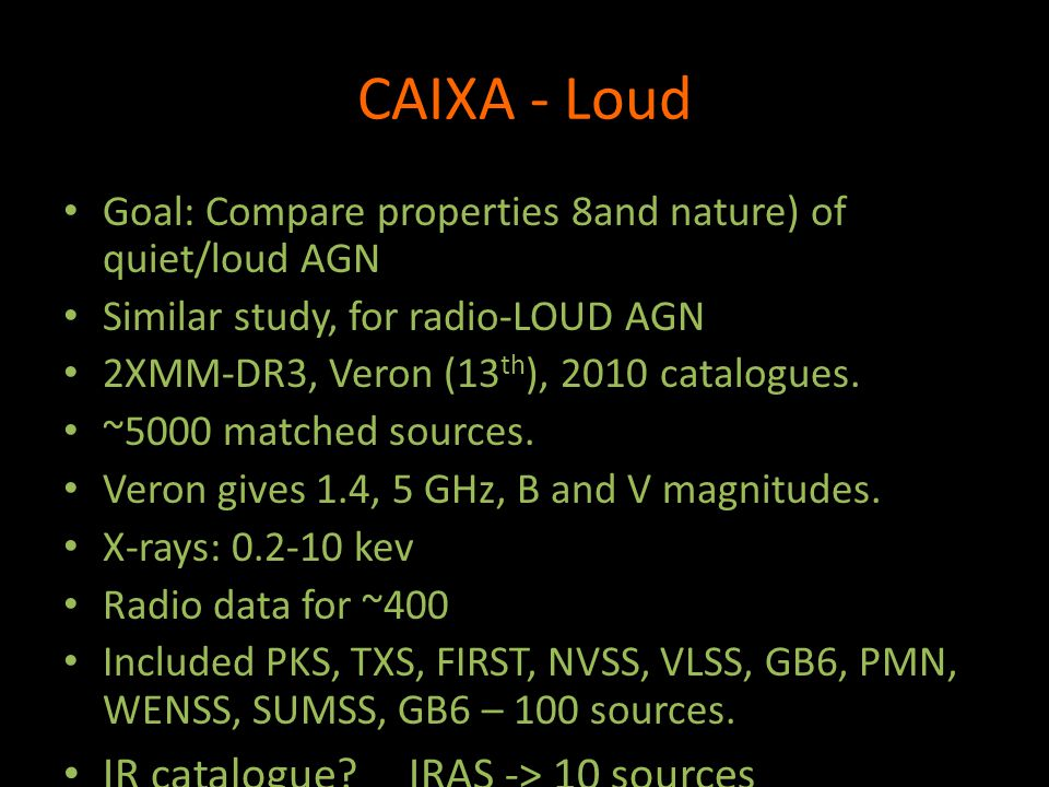 Radio Loud and Quiet definition Log R = log f 5GHz – log f B Log RX = log f 5GHz – log f 2-10KeV Loud: R > 2.4, Rx> -2.755 Panessa et al.