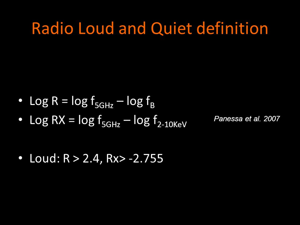 Loud / Quiet Log R = log f 5GHz – log f B Log RX = log f 5GHz – log f 2-10KeV Loud: R > 2.4, Rx> -2.755 R -> 300 Quiet, 103 Loud.