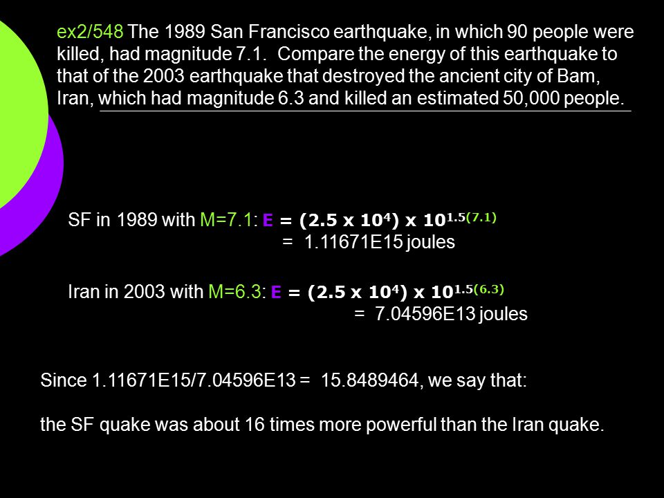 ex2/548 The 1989 San Francisco earthquake, in which 90 people were killed, had magnitude 7.1. Compare the energy of this earthquake to that of the 200