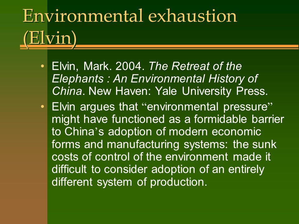 Environmental exhaustion (Elvin) Elvin, Mark. 2004.