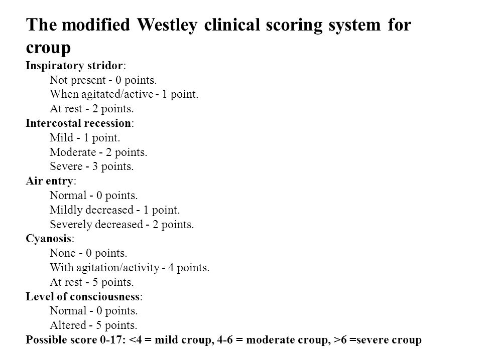 The modified Westley clinical scoring system for croup Inspiratory stridor: Not present - 0 points.