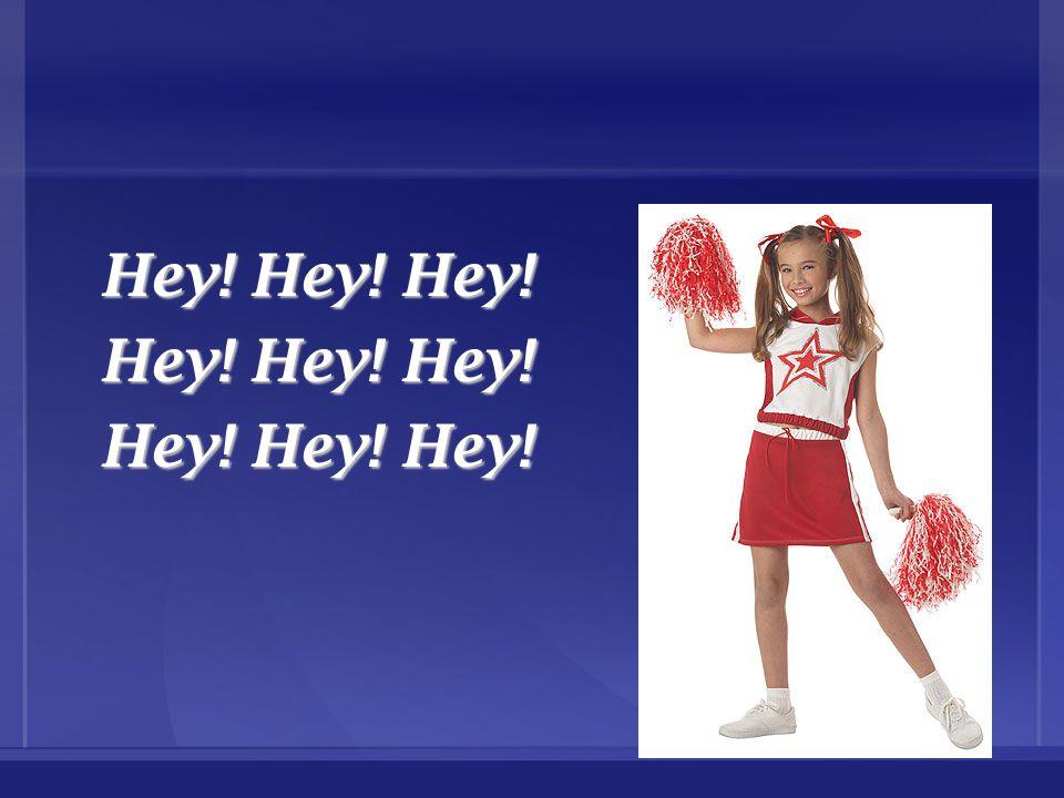 Hey! Hey! Hey!