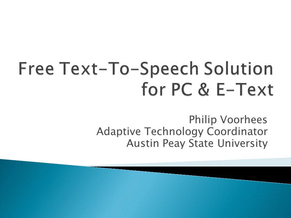 Philip Voorhees Adaptive Technology Coordinator Austin Peay State University