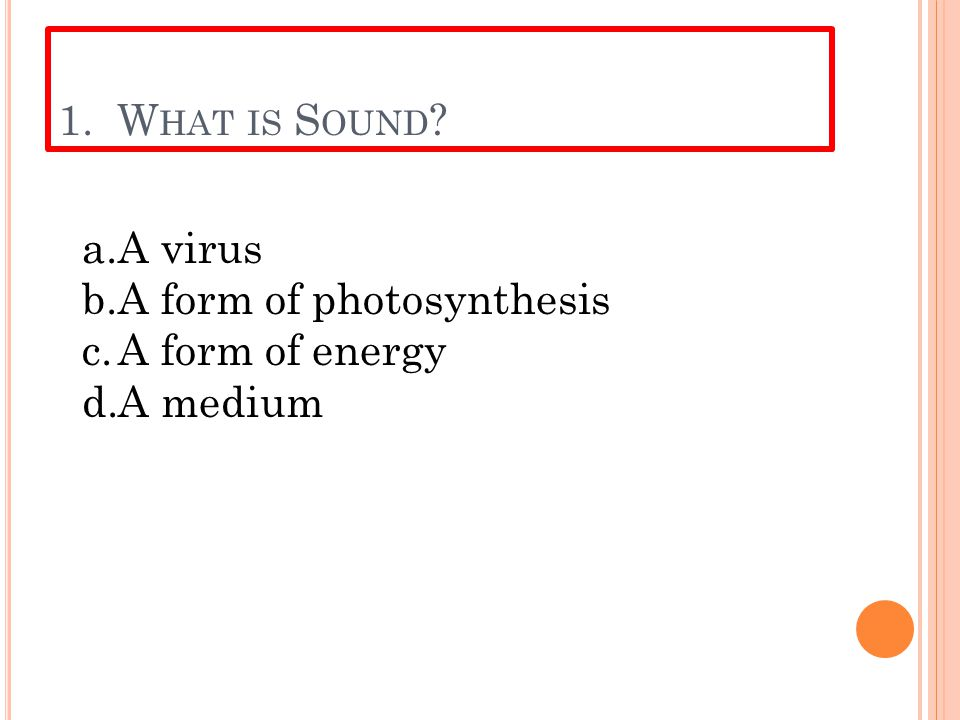 S OUNDS —Q UICK Q UIZ What do you know about sound? Let's find out! Get READY!!!