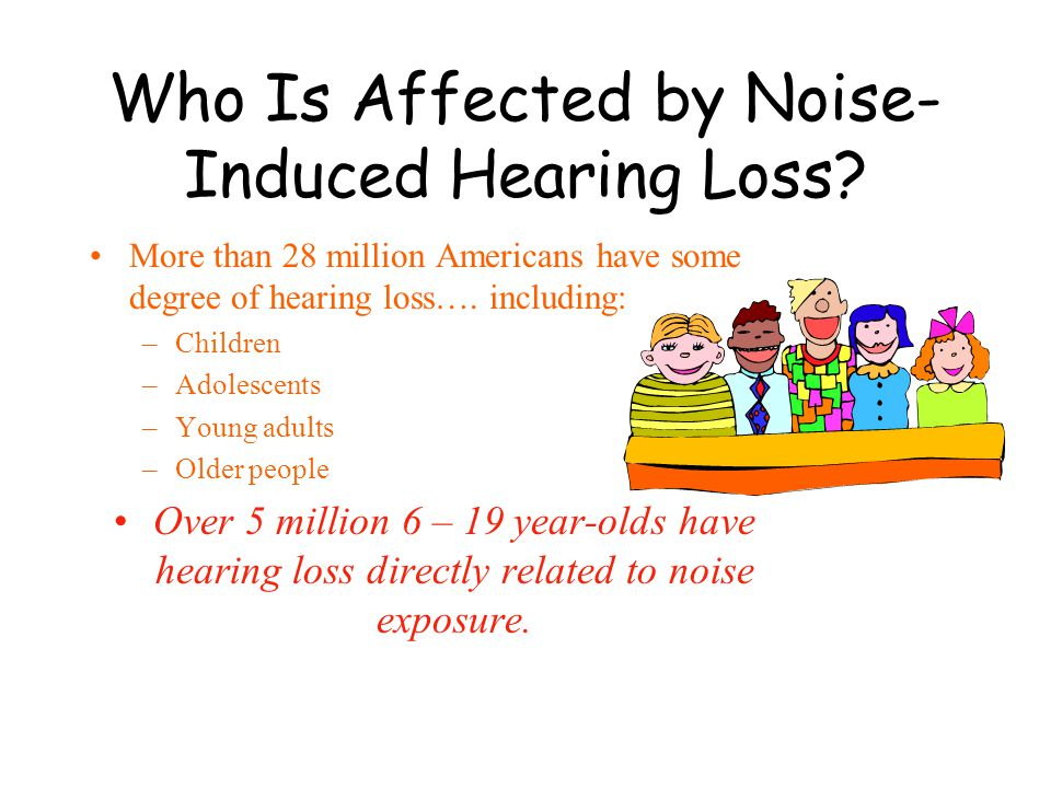 Who Is Affected by Noise- Induced Hearing Loss.