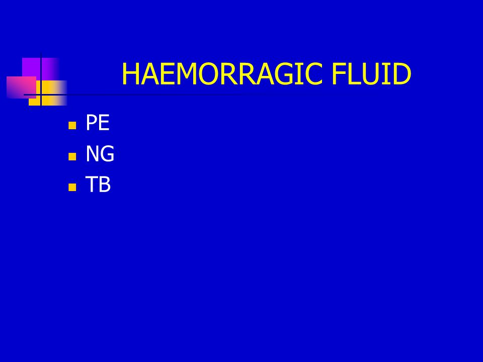 HAEMORRAGIC FLUID PE NG TB