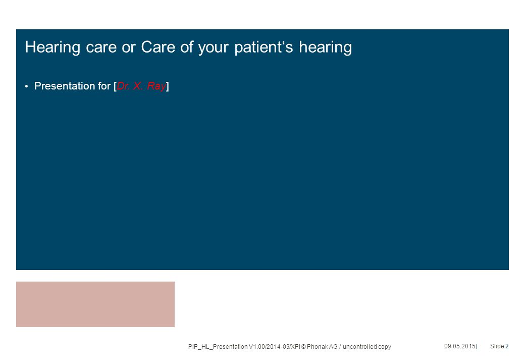 Hearing care or Care of your patient's hearing Presentation for [Dr.