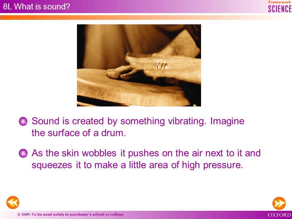 © OUP: To be used solely in purchaser's school or college 8L What is sound.