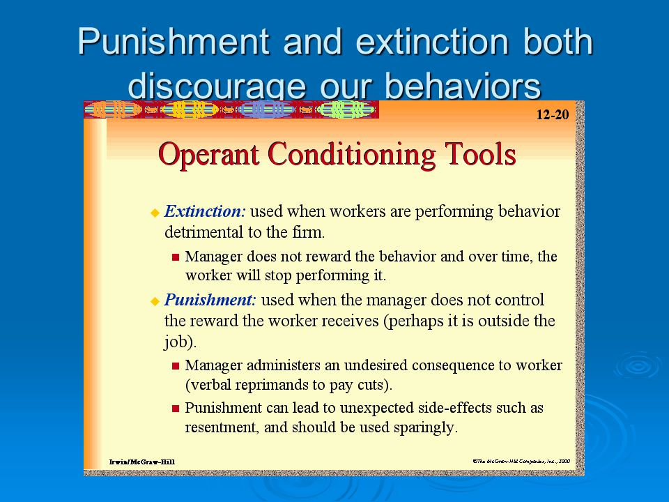Punishment and extinction both discourage our behaviors