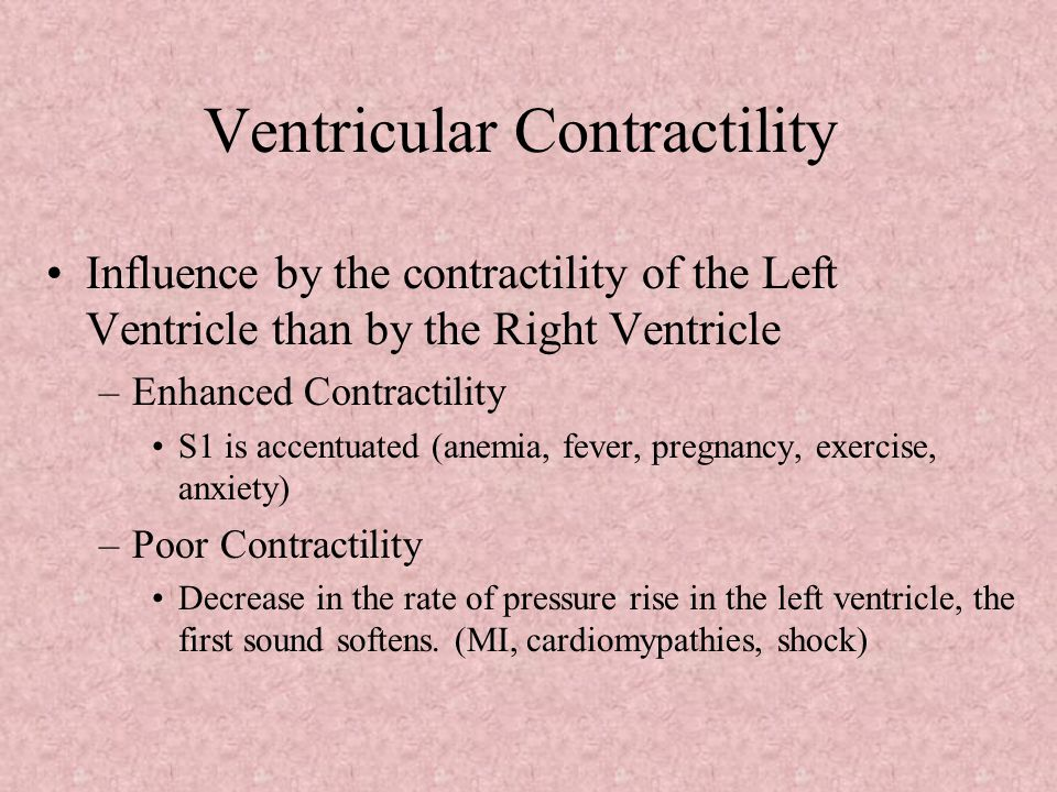 Factors Influencing the Intensity of S 1 Any condition that increases the force of ventricular contraction Shortens, the PR interval Brings the heart