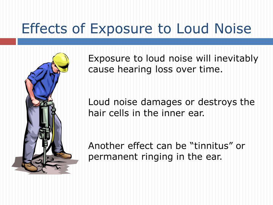 Exposure to loud noise will inevitably cause hearing loss over time.