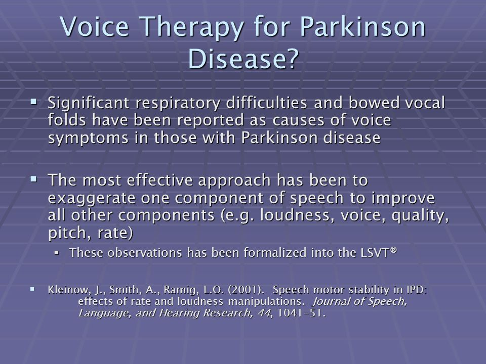 Voice Therapy for Parkinson Disease.