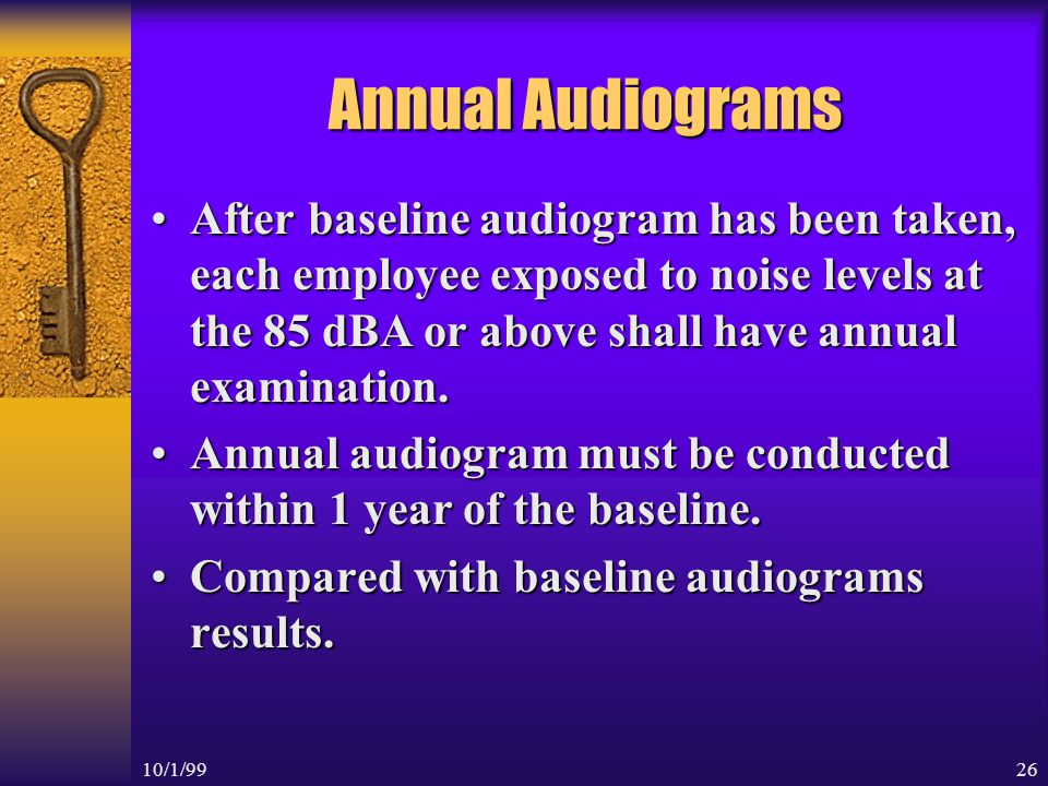 10/1/9925 Baseline Audiograms It is the reference audiogram against which future audiograms are compared.It is the reference audiogram against which future audiograms are compared.