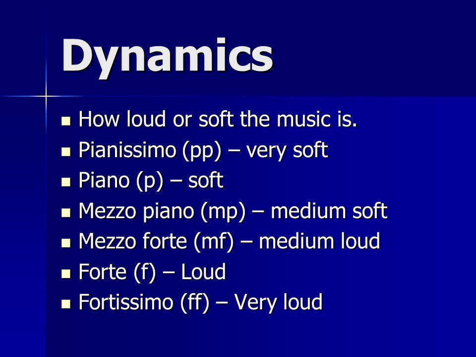 Dynamics Continued Crescendo – gradually get louder Crescendo – gradually get louder Decrescendo – gradually get softer Decrescendo – gradually get softer
