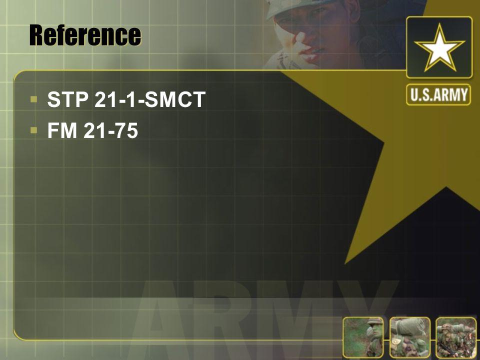 Reference  STP 21-1-SMCT  FM 21-75