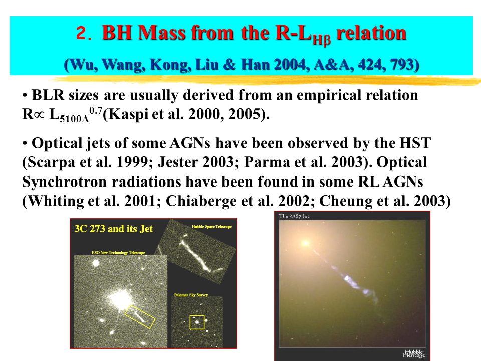 BH Mass from the R-L H  relation 2. BH Mass from the R-L H  relation (Wu, Wang, Kong, Liu & Han 2004, A&A, 424, 793) BLR sizes are usually derived f