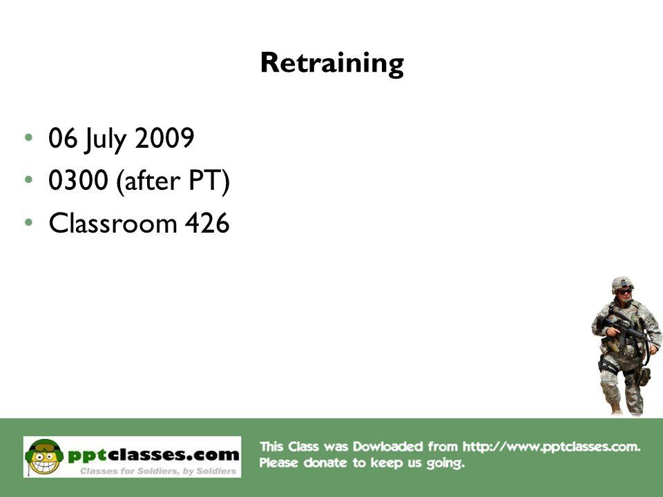 Retraining 06 July 2009 0300 (after PT) Classroom 426