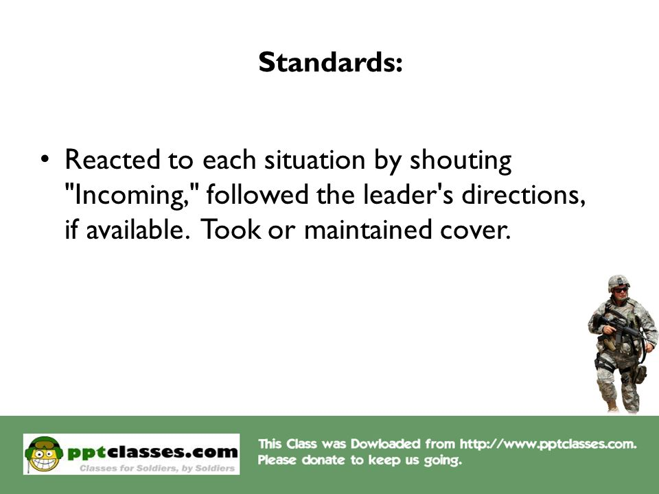 Standards: Reacted to each situation by shouting