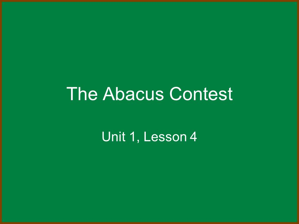 The Abacus Contest Unit 1, Lesson 4