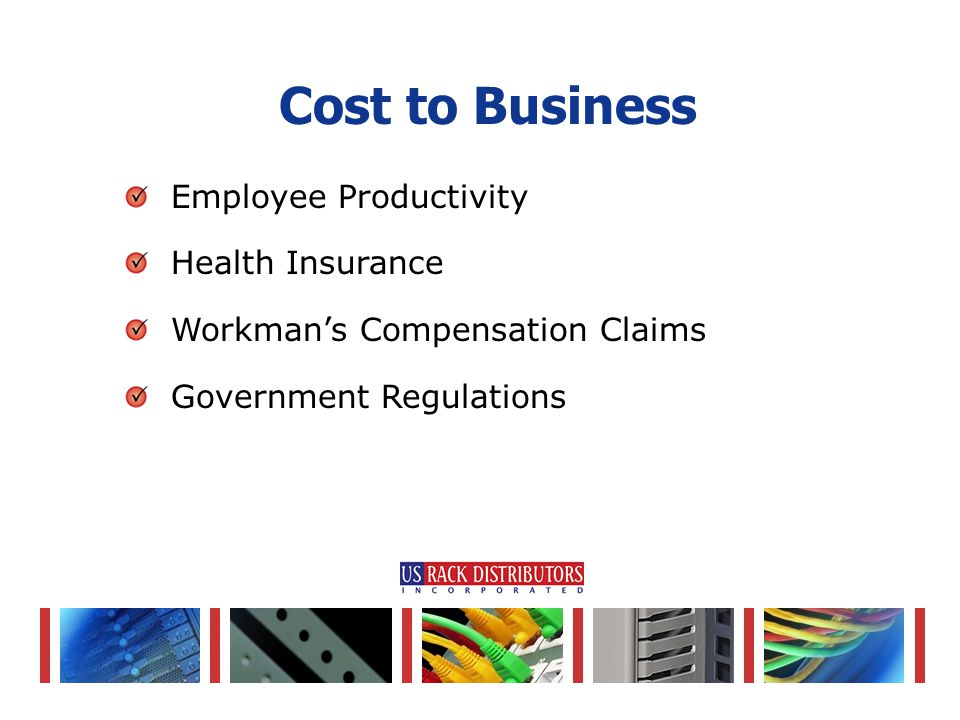 Employee Productivity Health Insurance Workman's Compensation Claims Government Regulations Cost to Business