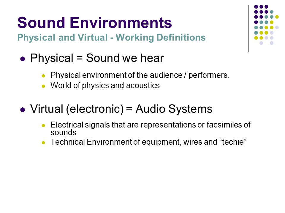 Sound in the Theatre Overview - Part 2 Environments of Theatre Sound Skills used in each Environment Audio and Sound Control Design Example