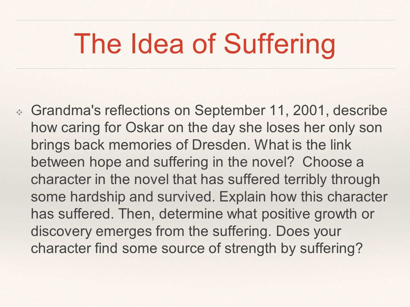 The Idea of Suffering ❖ Grandma s reflections on September 11, 2001, describe how caring for Oskar on the day she loses her only son brings back memories of Dresden.