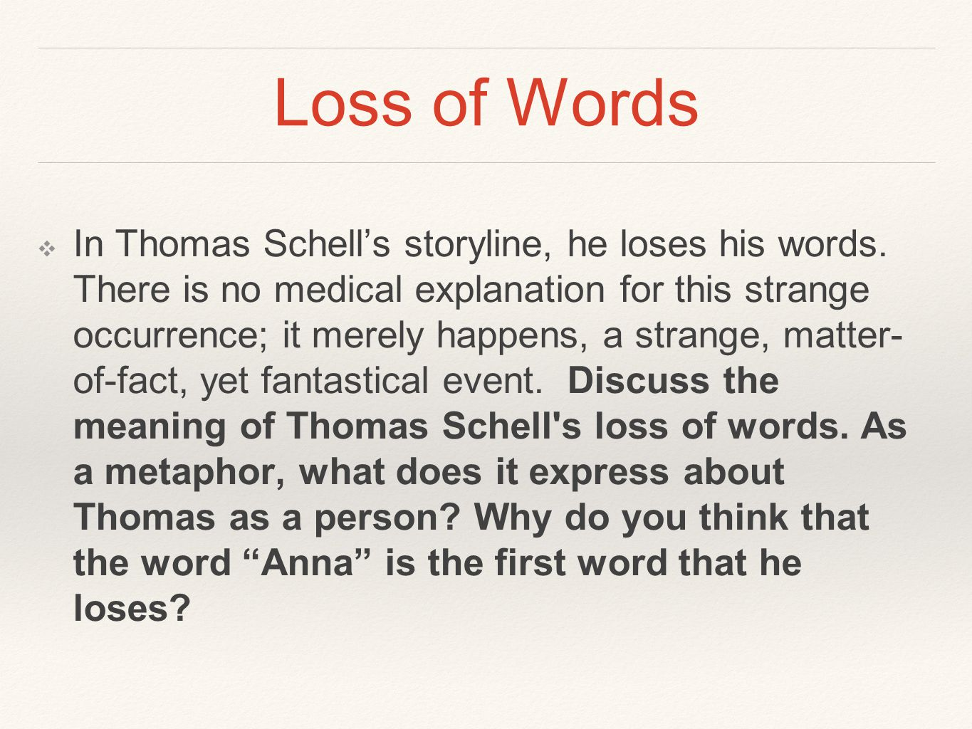 Loss of Words ❖ In Thomas Schell's storyline, he loses his words.