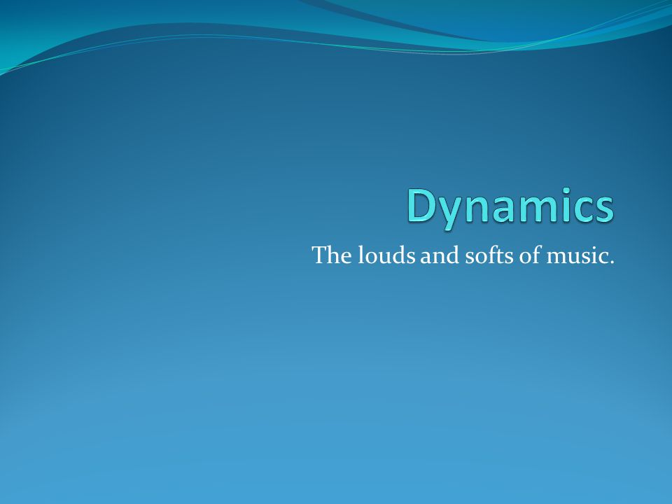 The Basics Piano = quiet Forte = loud Mezzo = medium The suffix issimo = very
