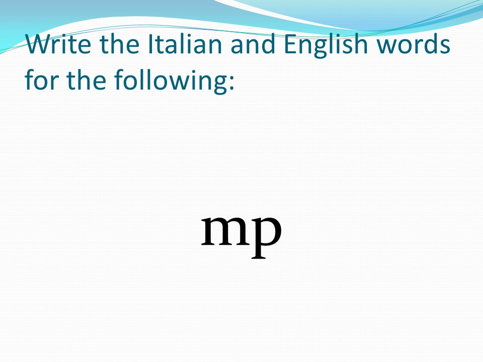 Write the Italian and English words for the following: mp