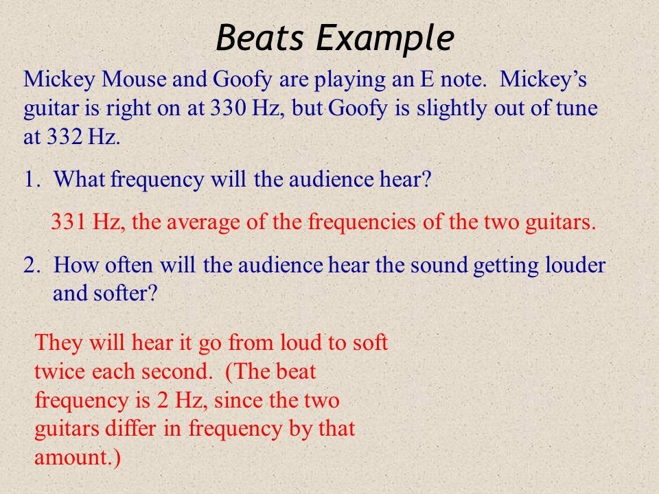 Beats We've seen how many frequencies can combine to produce a complicated waveform. If two frequencies that are nearly the same combine, a phenomenon