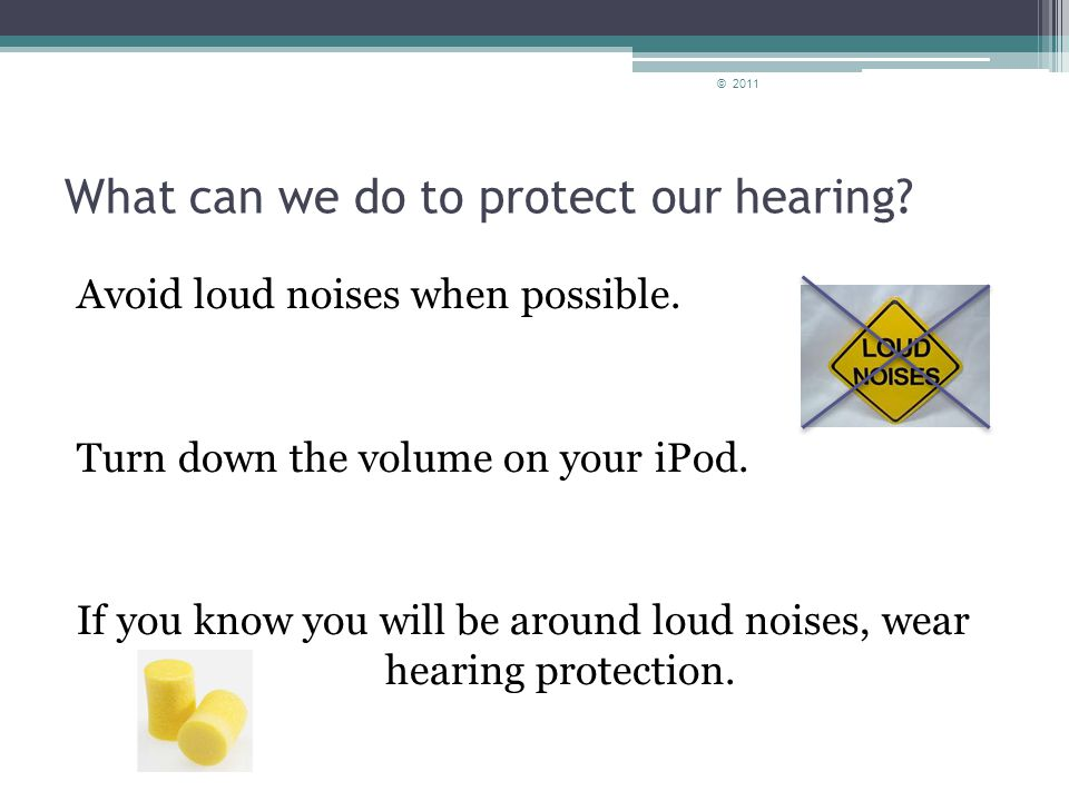 Ear Buds Listening to music with ear buds can be harmful to your ears.