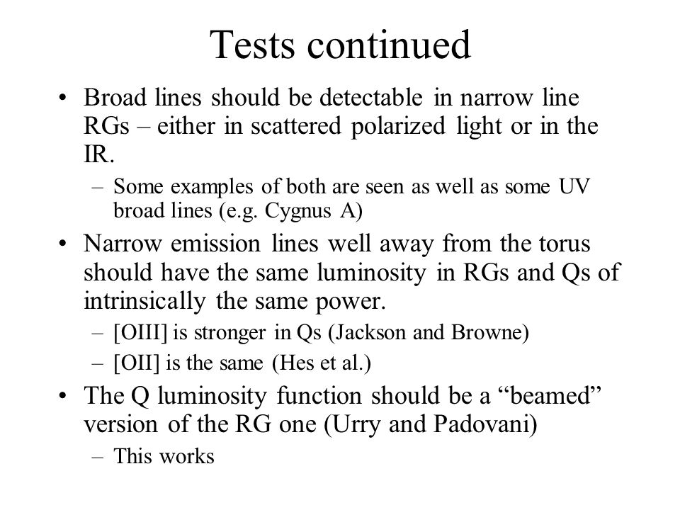 Tests continued Broad lines should be detectable in narrow line RGs – either in scattered polarized light or in the IR.