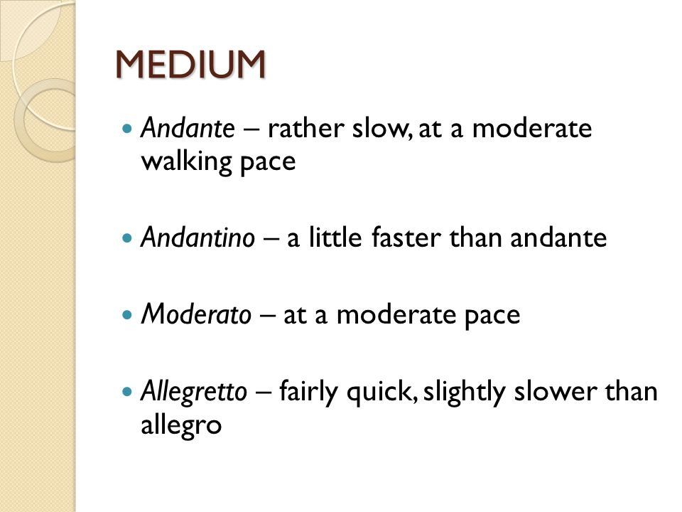 FAST Con moto – with movement, or a certain quickness Allegro – lively, rather quick Vivace – quick and lively Veloce – with velocity Rapido – rapid Presto – very quick Prestissimo – as quick as possible