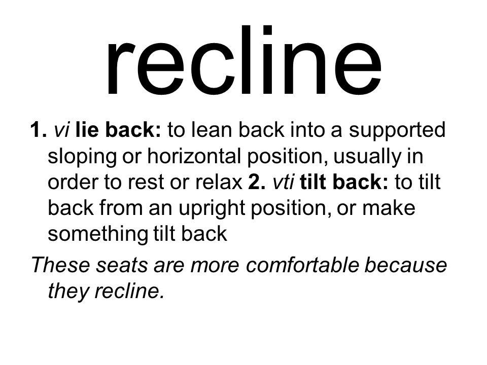 recline 1.