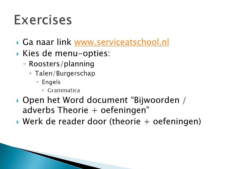  Ga naar link www.serviceatschool.nlwww.serviceatschool.nl  Kies de menu-opties: ◦ Roosters/planning  Talen/Burgerschap  Engels  Grammatica  Ope