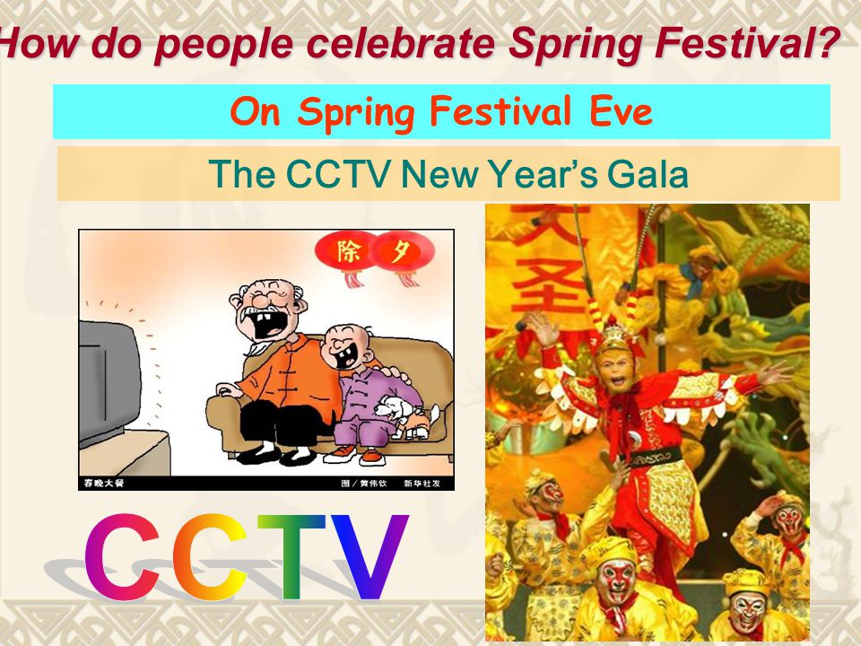 The CCTV New Year's Gala On Spring Festival Eve How do people celebrate Spring Festival