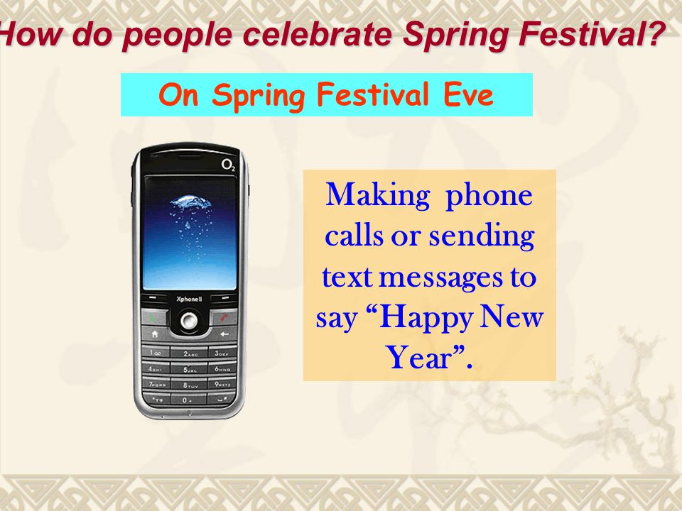 Making phone calls or sending text messages to say Happy New Year .