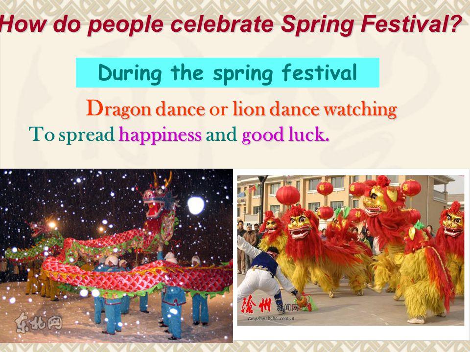 ragon dancelion dance watching D ragon dance or lion dance watching happiness good luck.