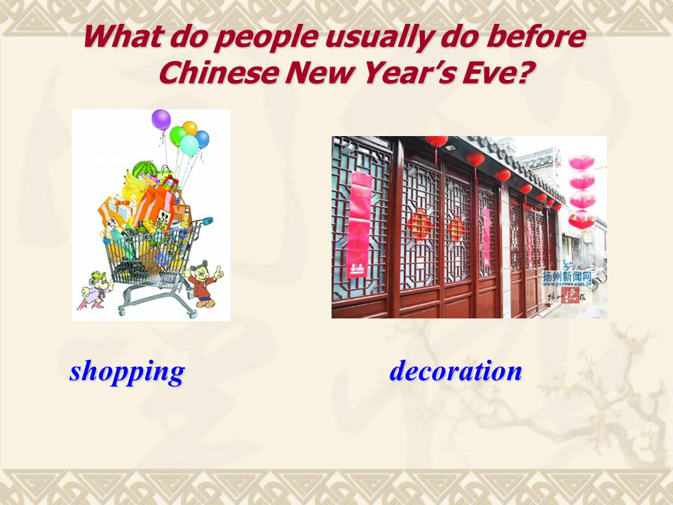 What do people usually do before Chinese New Year's Eve shoppingdecoration