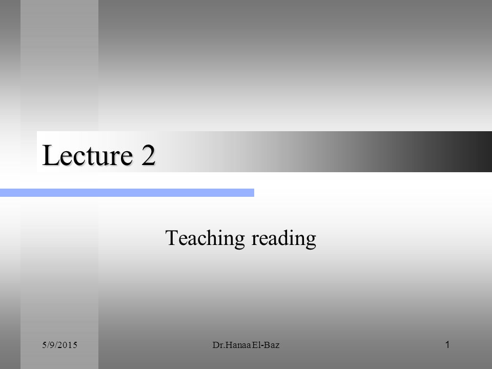 5/9/2015Dr.Hanaa El-Baz1 Lecture 2 Teaching reading