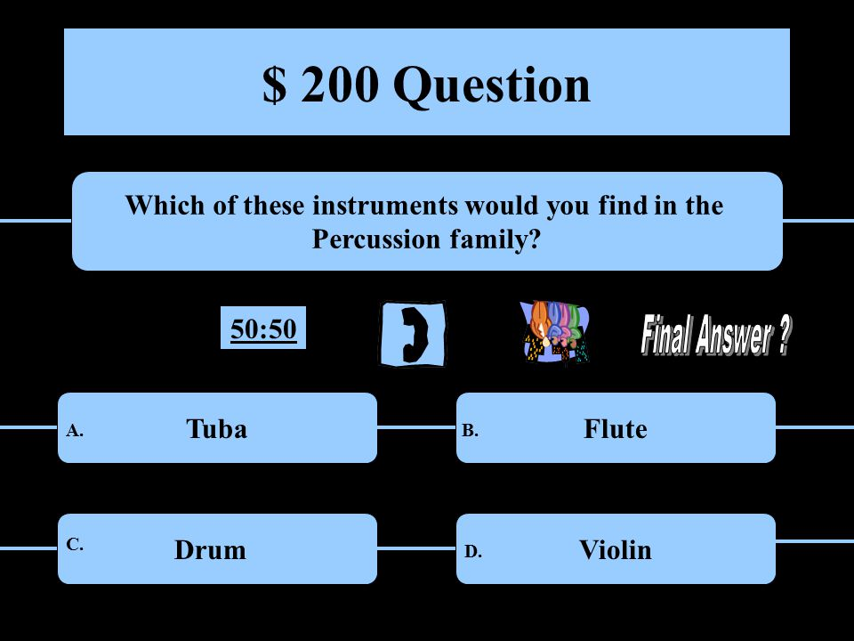 $ 100 Question A whole note gets how many beats 1 4 A.B. C.D. 50:50