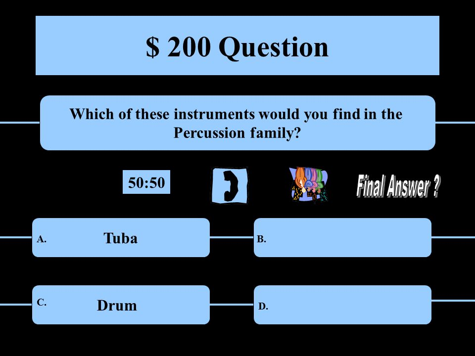 $ 200 Question Which of these instruments would you find in the Percussion family.
