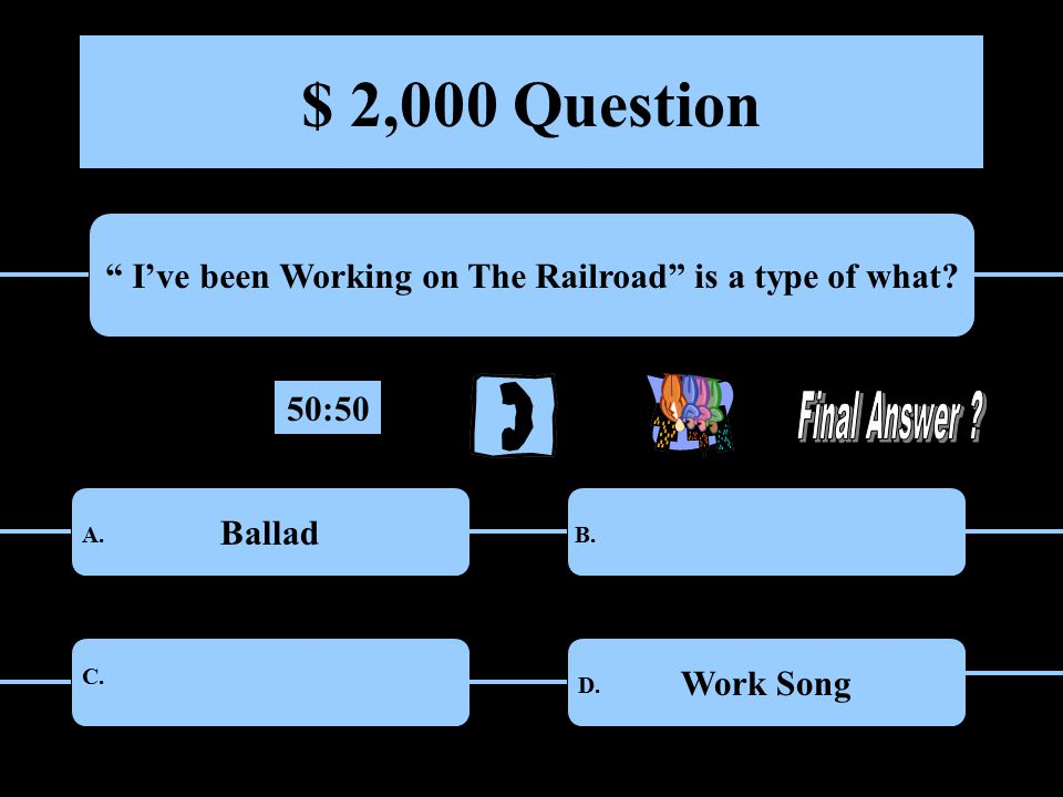 $ 2,000 Question I've been Working on The Railroad is a type of what.