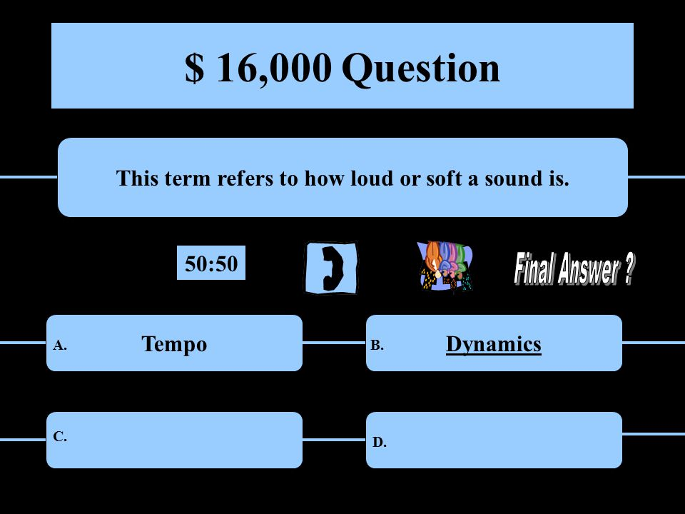 $ 16,000 Question This term refers to how loud or soft a sound is.
